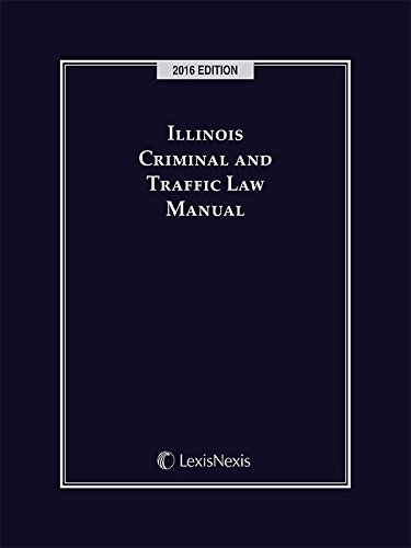 9781522108054: Illinois Criminal and Traffic Law Manual, 2016 Edition