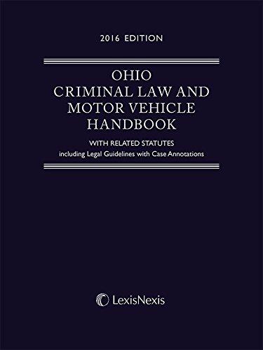 9781522108221: Ohio Criminal Law and Motor Vehicle Handbook, 2016 Edition