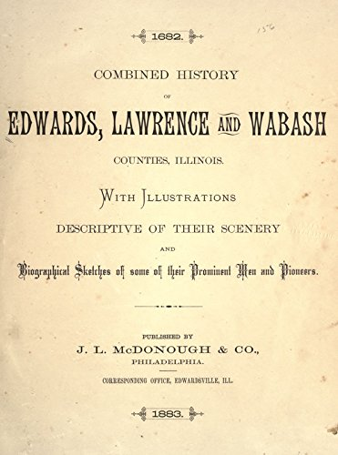 9781522201021: Combined History of Edwards, Lawrence and Wabash Counties, Illinois:With Illustrationsand Biographical Sketches of Some of Their Prominent Men and Pioneers