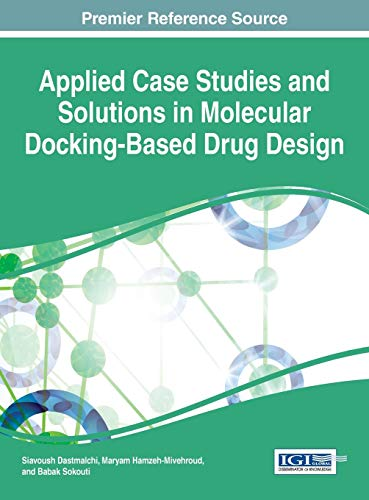 9781522503620: Applied Case Studies and Solutions in Molecular Docking-Based Drug Design (Advances in Medical Technologies and Clinical Practice)