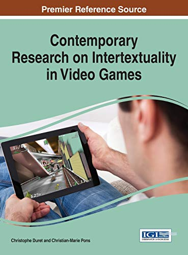 9781522504771: Contemporary Research on Intertextuality in Video Games (Advances in Multimedia and Interactive Technologies)