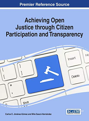 Achieving Open Justice through Citizen Participation and Transparency (Advances in Public Policy ...