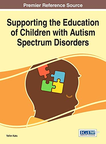 9781522508168: Supporting the Education of Children with Autism Spectrum Disorders (Advances in Early Childhood and K-12 Education)