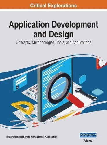 Application Development and Design: Concepts, Methodologies, Tools, and Applications (Hardback)