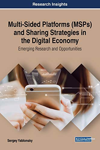 Multi-Sided Platforms (MSPs) and Sharing Strategies in the Digital Economy: Emerging Research and ...