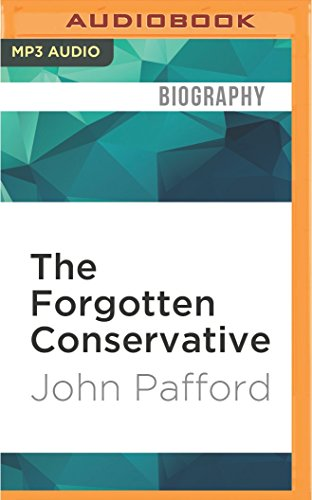 The Forgotten Conservative: Rediscovering Grover Cleveland: John Pafford