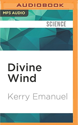 Divine Wind: The History and Science of Hurricanes: Kerry Emanuel