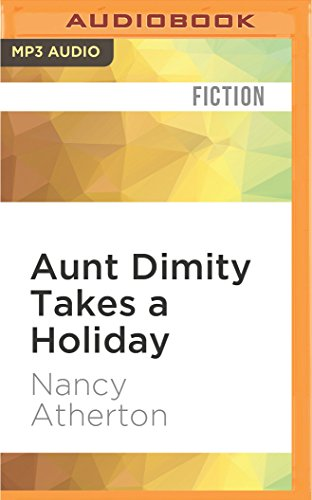 9781522606673: Aunt Dimity Takes a Holiday