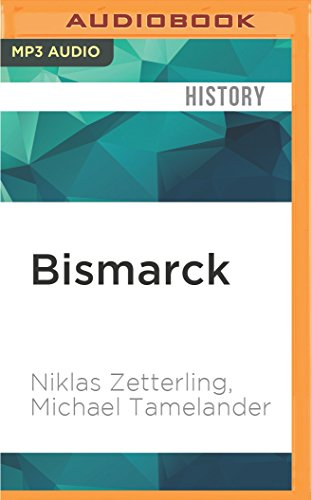 9781522606901: Bismarck: The Final Days of Germany's Greatest Battleship