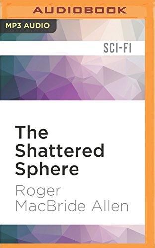 The Shattered Sphere (Hunted Earth): Roger MacBride Allen