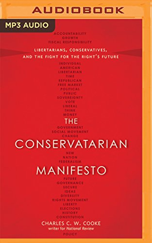 9781522609520: The Conservatarian Manifesto: Libertarians, Conservatives, and the Fight for the Right's Future
