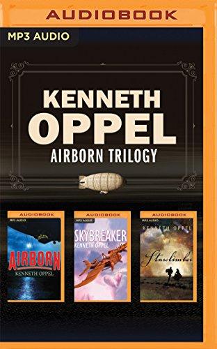 Kenneth Oppel - Airborn Trilogy: Airborn, Skybreaker, Starclimber (Matt Cruse): Kenneth Oppel