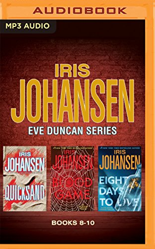 Iris Johansen - Eve Duncan Series: Books 8-10: Quicksand, Blood Game, Eight Days to Live: Iris ...