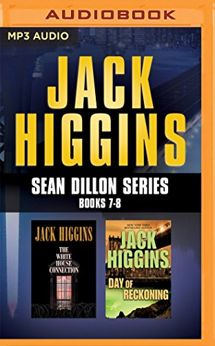 Jack Higgins - Sean Dillon Series: Books 7-8: The White House Connection, Day of Reckoning (MP3 CD)...