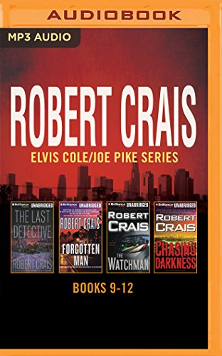 Robert Crais - Elvis Cole/Joe Pike Series: Books 9-12: The Last Detective, The Forgotten Man, The ...