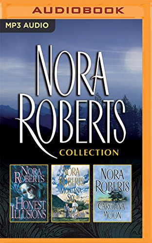 Nora Roberts - Collection: Honest Illusions & Montana Sky & Carolina Moon (MP3 CD): Nora ...