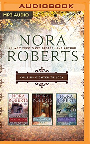 Nora Roberts - Cousins O'Dwyer Trilogy: Dark Witch, Shadow Spell, Blood Magick (The Cousins O'Dwyer