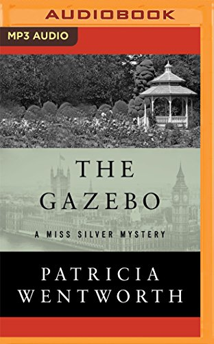 The Gazebo (Miss Silver): Patricia Wentworth
