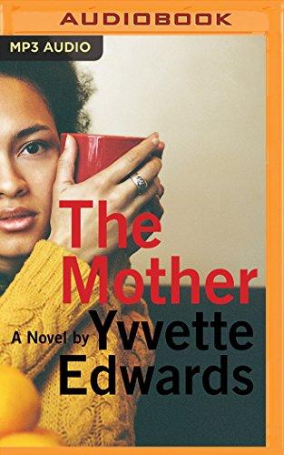 The Mother: Yvvette Edwards