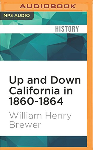 Up and Down California in 1860-1864: The Journal of William H. Brewer (CD-Audio) - William Henry Brewer