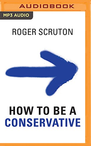 How to be a Conservative: Roger Scruton