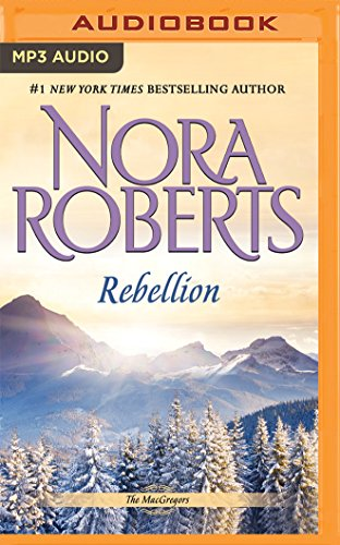 Rebellion (The MacGregors): Nora Roberts