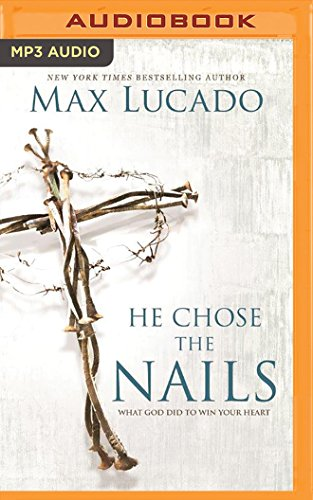 9781522655800: He Chose the Nails: What God Did to Win Your Heart