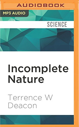 9781522656685: Incomplete Nature: How Mind Emerged from Matter