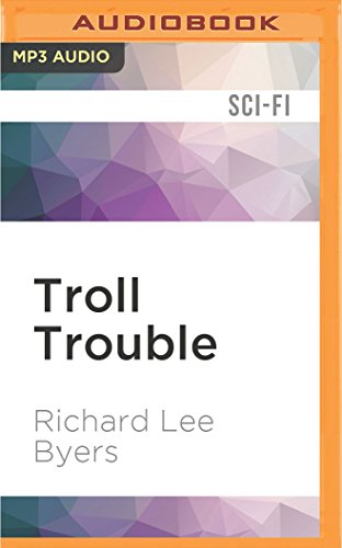 Troll Trouble: Richard Lee Byers