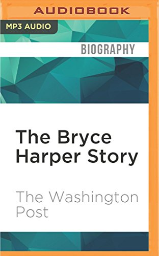 The Bryce Harper Story: Rise of a Young Slugger: The Washington Post
