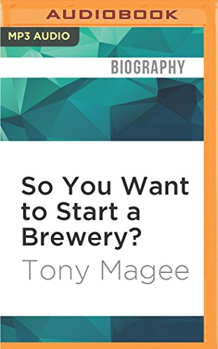 9781522660149: So You Want to Start a Brewery?: The Lagunitas Story