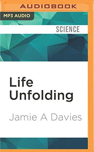 9781522660477: Life Unfolding: How the Human Body Creates Itself