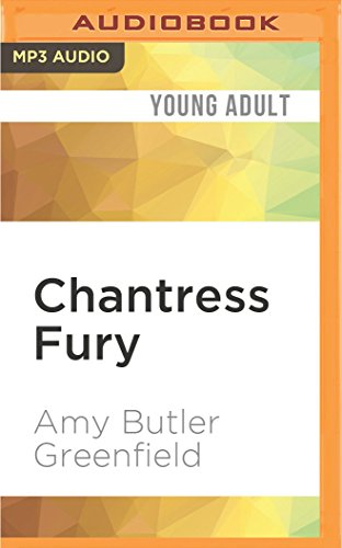 Chantress Fury: Amy Butler Greenfield