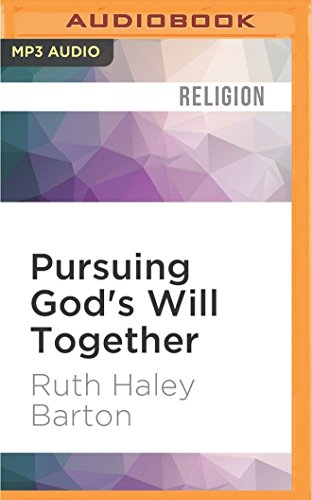 Pursuing God's Will Together: A Discernment Practice: Ruth Haley Barton