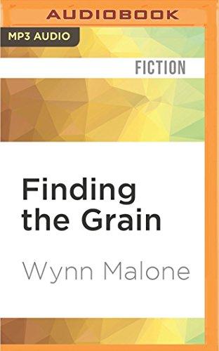 Finding the Grain: Wynn Malone