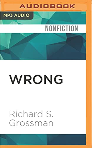 9781522666493: Wrong: Nine Economic Policy Disasters and What We Can Learn from Them