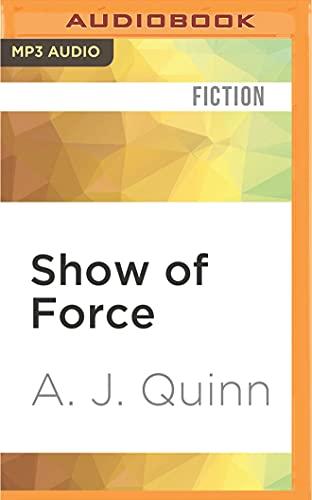 Show of Force: A. J. Quinn
