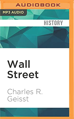 Wall Street: A History, Updated Edition: Charles R. Geisst