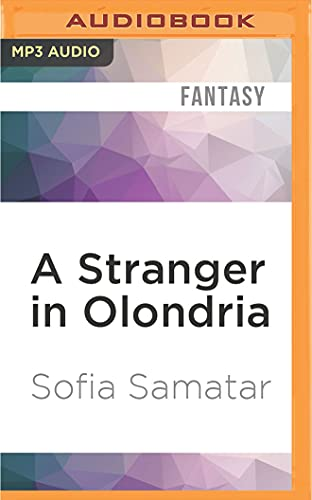 9781522672364: A Stranger in Olondria: Being the Complete Memoirs of the Mystic, Jevick of Tyom