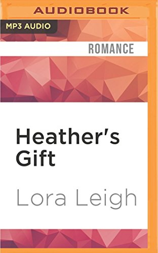 Heather's Gift (Men of August): Lora Leigh