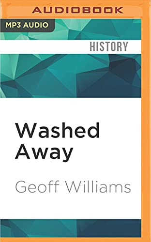 9781522674429: Washed Away: How the Great Flood of 1913, America's Most Widespread Natural Disaster, Terrorized a Nation and Changed It Forever