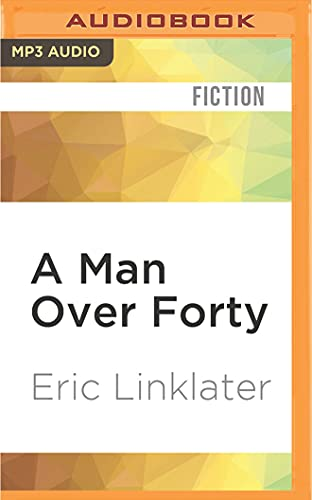 A Man Over Forty: Eric Linklater
