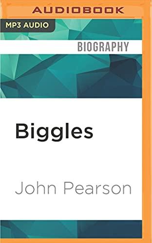 Biggles: The Authorised Biography: John Pearson