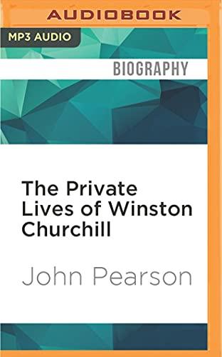 The Private Lives of Winston Churchill (CD-Audio): John Pearson
