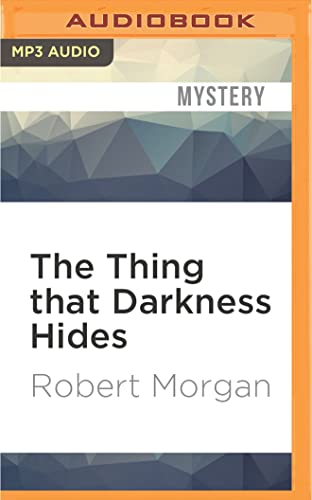 The Thing That Darkness Hides: Robert Morgan