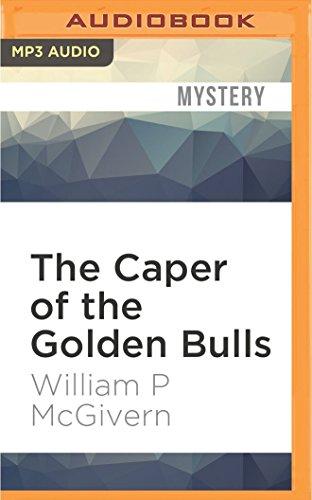 The Caper of the Golden Bulls: William P McGivern