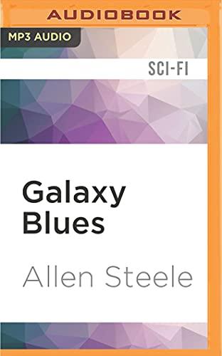 Galaxy Blues: Allen Steele