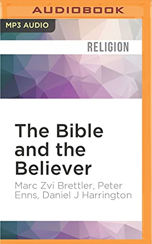 9781522694342: The Bible and the Believer: How to Read the Bible Critically and Religiously