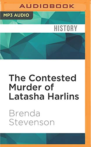 9781522694410: The Contested Murder of Latasha Harlins: Justice, Gender, and the Origins of the LA Riots