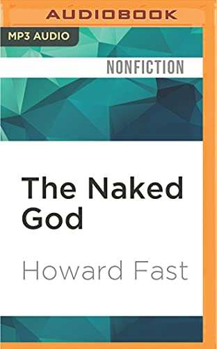 9781522695134: The Naked God: The Writer and the Communist Party